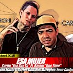(AUDIO) Esa Mujer – Carlin (@CarlinEseSoyYo) Ft Baroni (@BaroniOneTime) (2018)